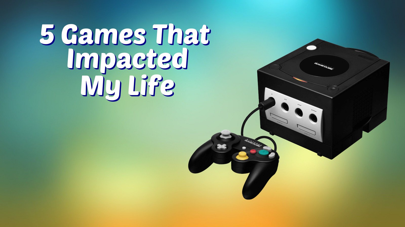 5 games that impacted my life cover